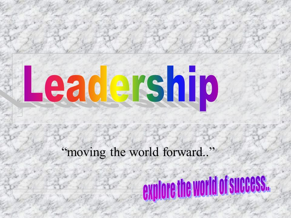 moving the world forward..