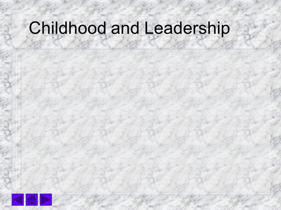 Childhood and Leadership