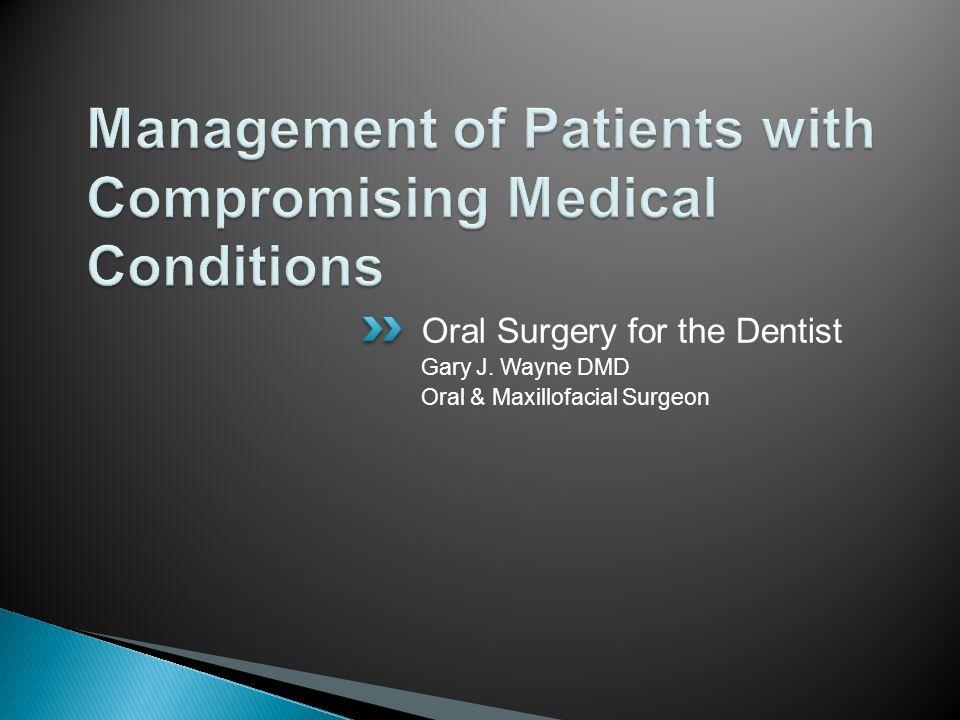 Oral Surgery for the Dentist Gary J. Wayne DMD Oral & Maxillofacial Surgeon
