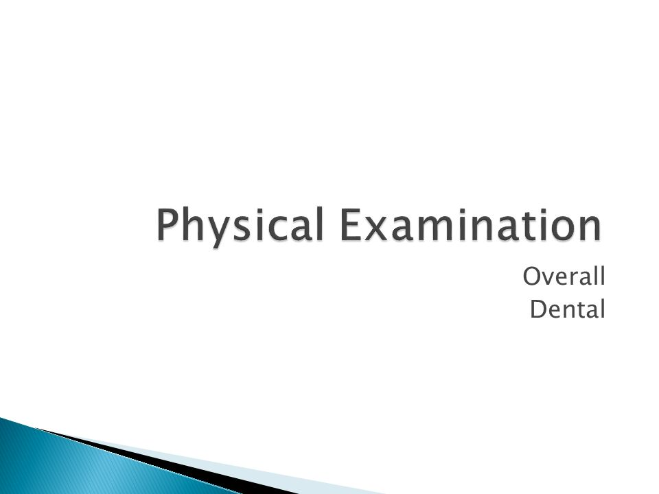 Physical Examination Overall Dental