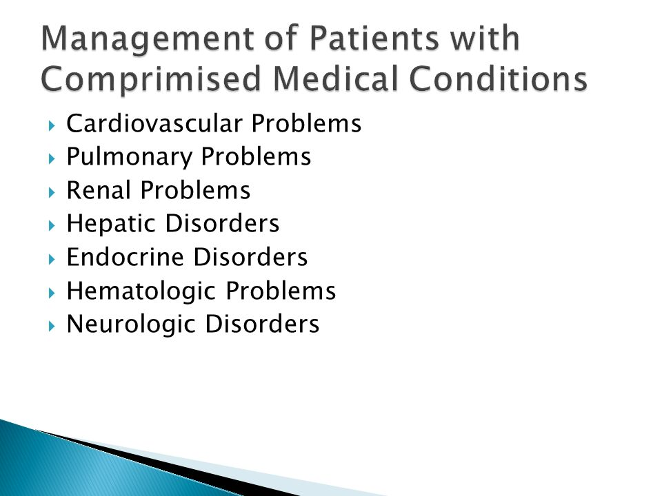 Cardiovascular Problems Pulmonary Problems Renal Problems Hepatic Disorders Endocrine Disorders Hematologic Problems Neurologic Disorders Management o