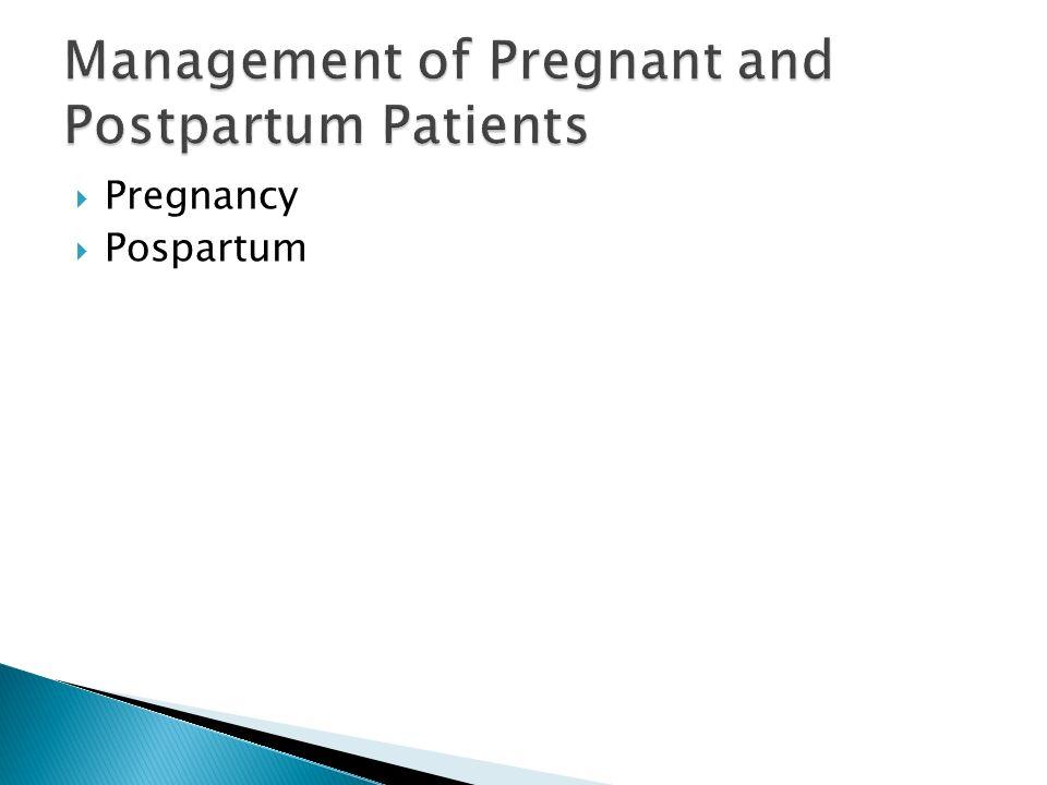 Pregnancy Pospartum Management of Pregnant and Postpartum Patients