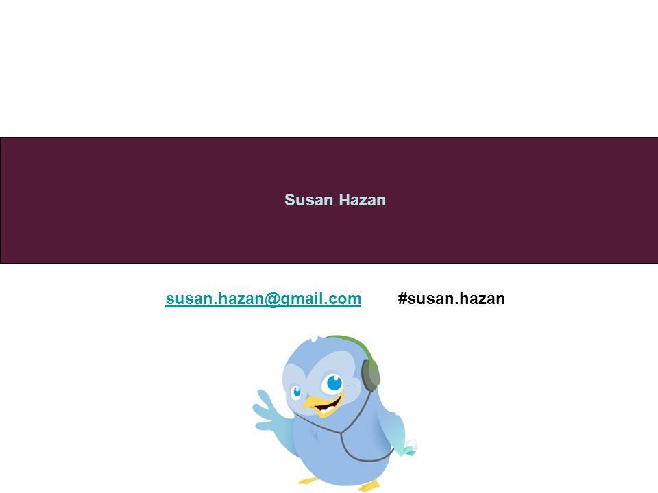 susan.hazan@gmail.com #susan.hazan Susan Hazan