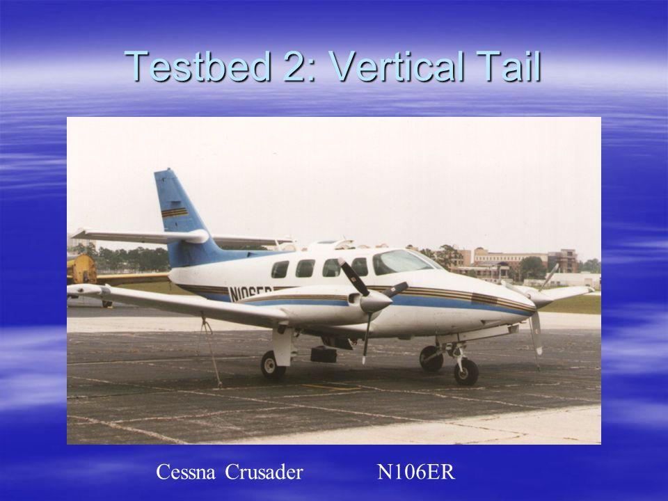 Testbed 2: Vertical Tail Cessna Crusader N106ER