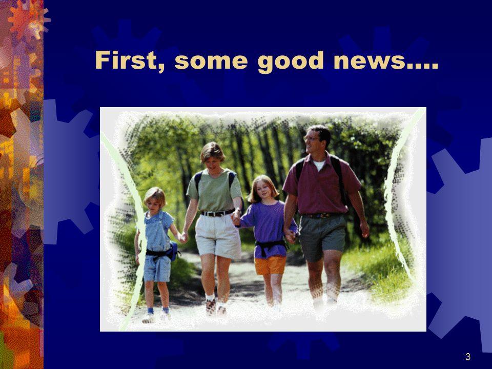 3 First, some good news….