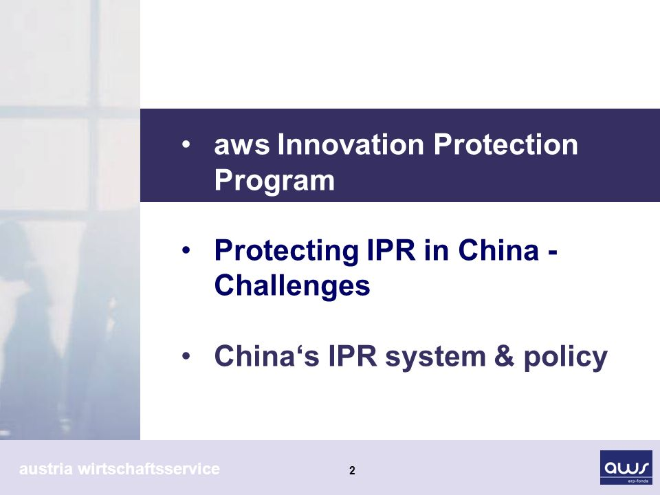 austria wirtschaftsservice 2 aws Innovation Protection Program Protecting IPR in China - Challenges Chinas IPR system & policy