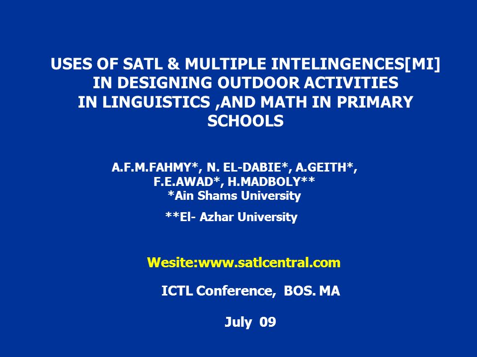 USES OF SATL & MULTIPLE INTELINGENCES[MI] IN DESIGNING OUTDOOR ACTIVITIES IN LINGUISTICS,AND MATH IN PRIMARY SCHOOLS A.F.M.FAHMY*, N.