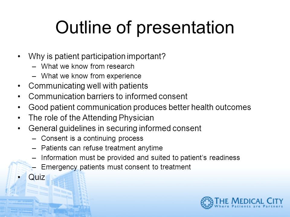 Outline of presentation Why is patient participation important? –What we know from research –What we know from experience Communicating well with pati