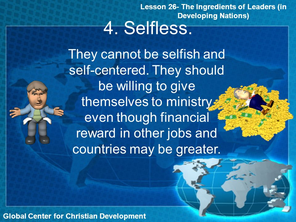 Global Center for Christian Development 4. Selfless.