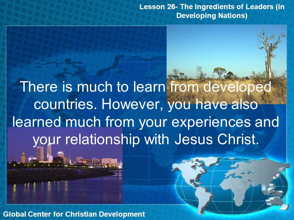 Global Center for Christian Development There is much to learn from developed countries.