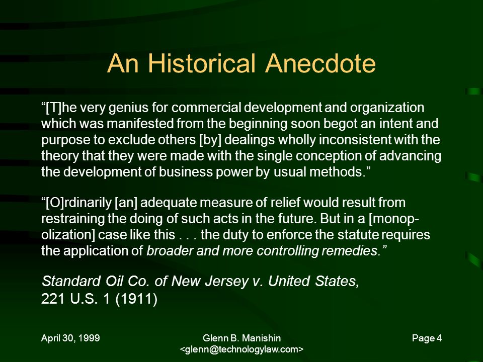 April 30, 1999Glenn B. Manishin Page 4 An Historical Anecdote [T]he very genius for commercial development and organization which was manifested from