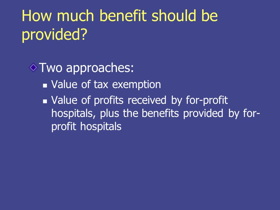 How much benefit should be provided.