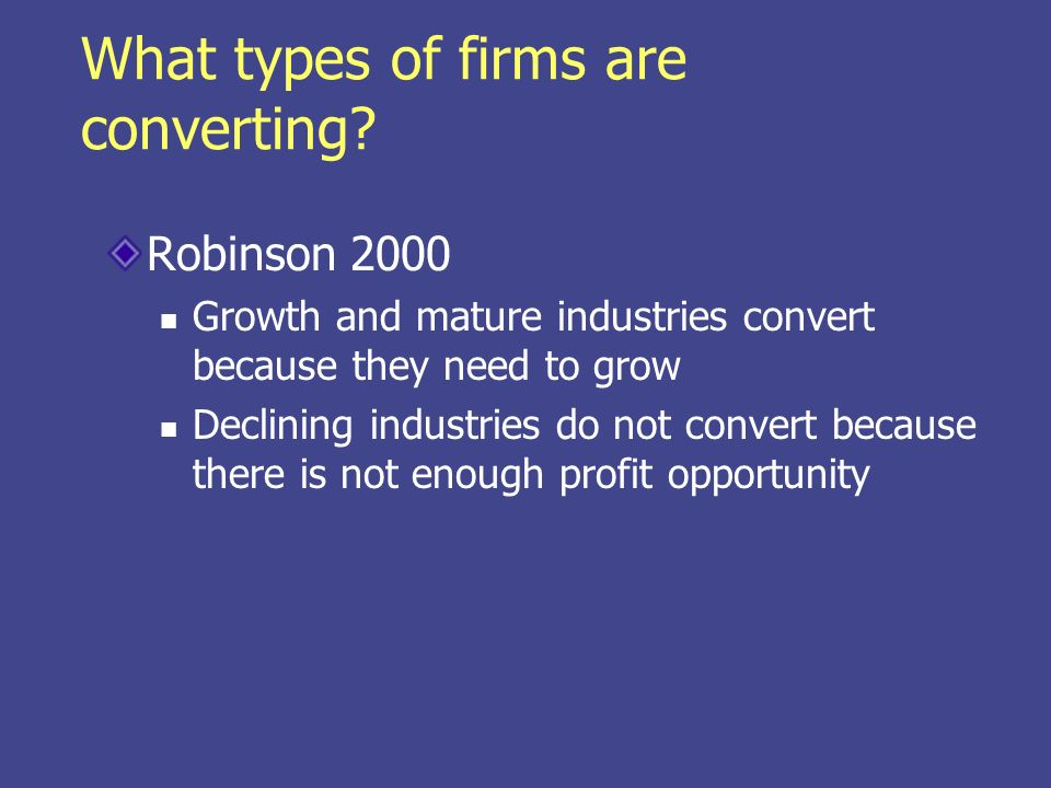 What types of firms are converting.