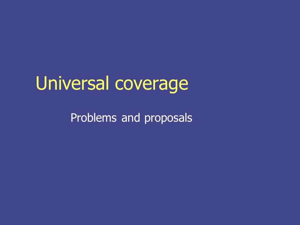 Universal coverage Problems and proposals