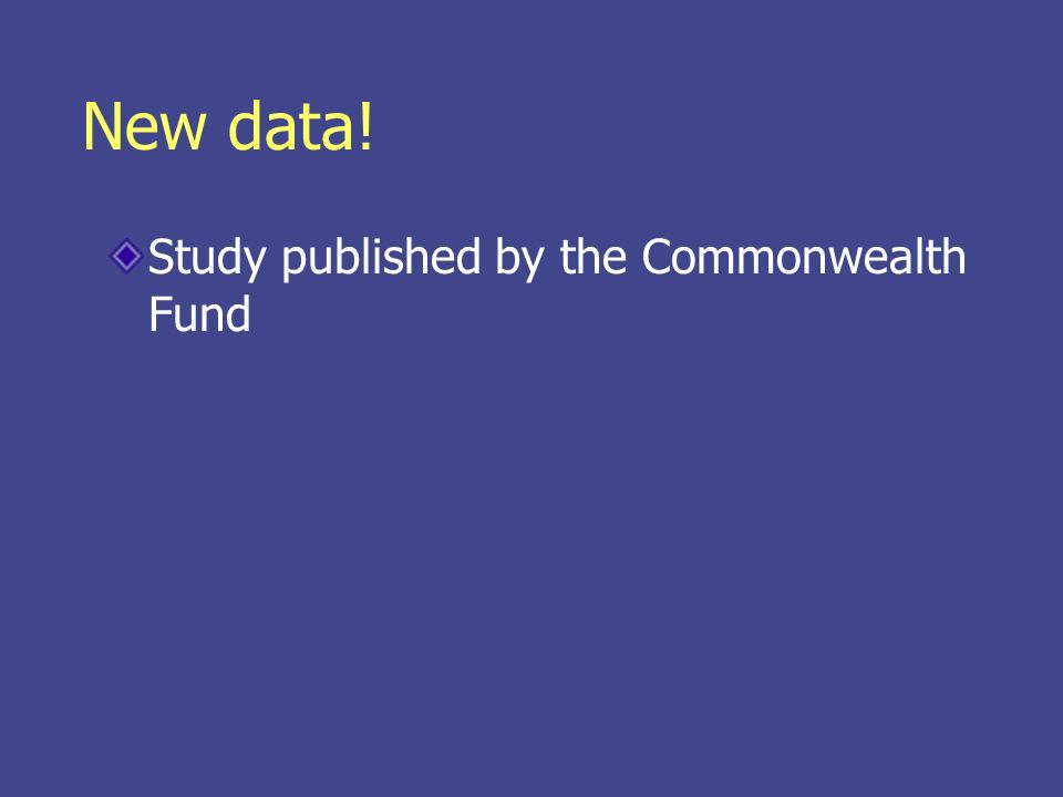New data! Study published by the Commonwealth Fund