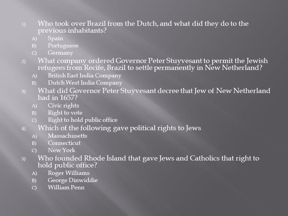 1) Who took over Brazil from the Dutch, and what did they do to the previous inhabitants.