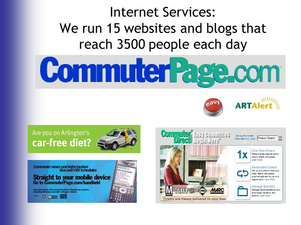 Internet Services: We run 15 websites and blogs that reach 3500 people each day