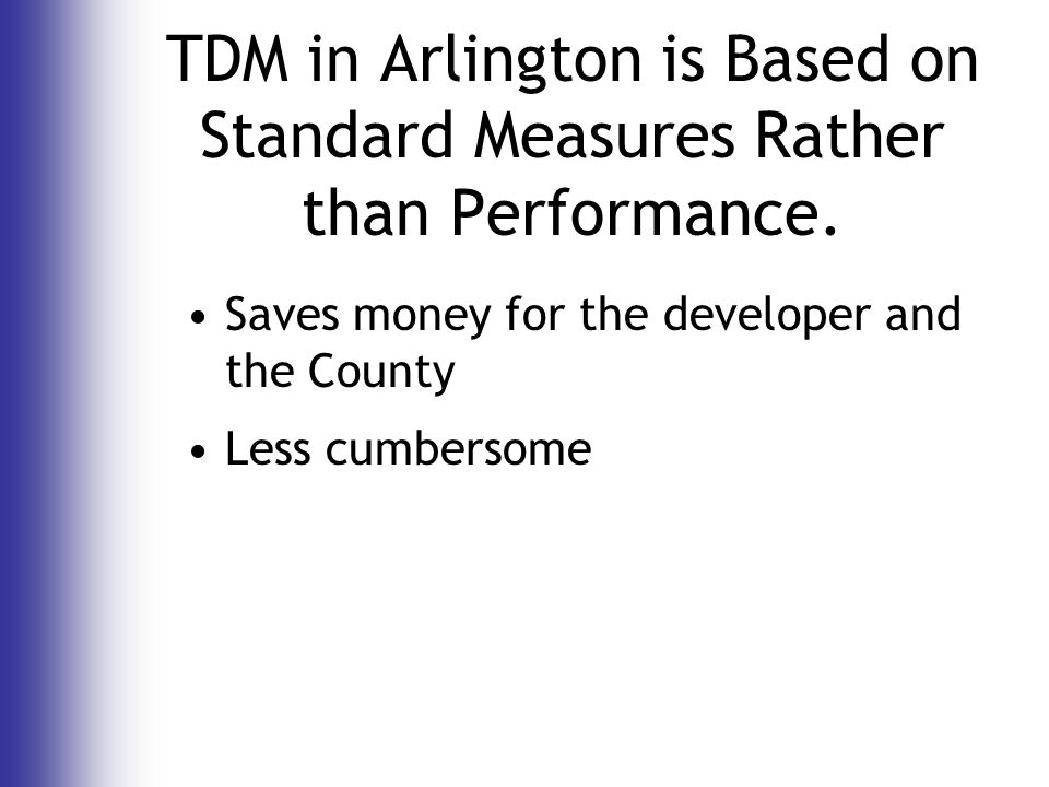 TDM in Arlington is Based on Standard Measures Rather than Performance.