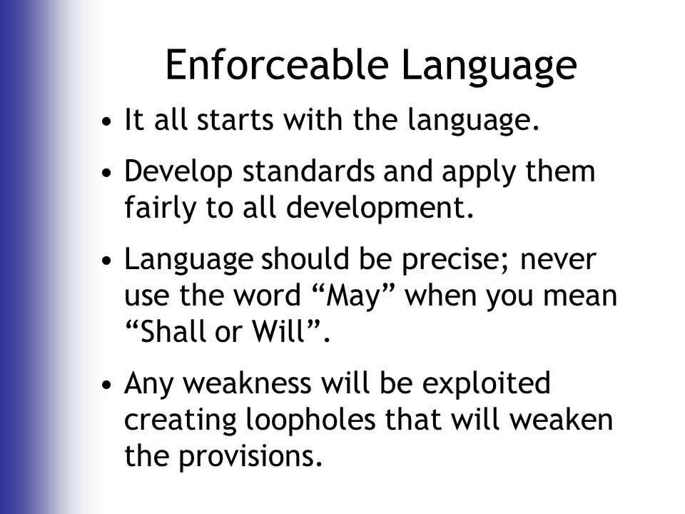 Enforceable Language It all starts with the language.