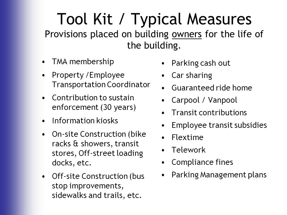 Tool Kit / Typical Measures Provisions placed on building owners for the life of the building.