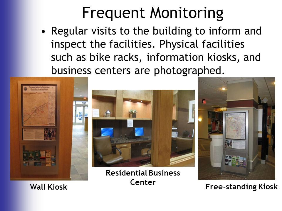 Frequent Monitoring Regular visits to the building to inform and inspect the facilities.