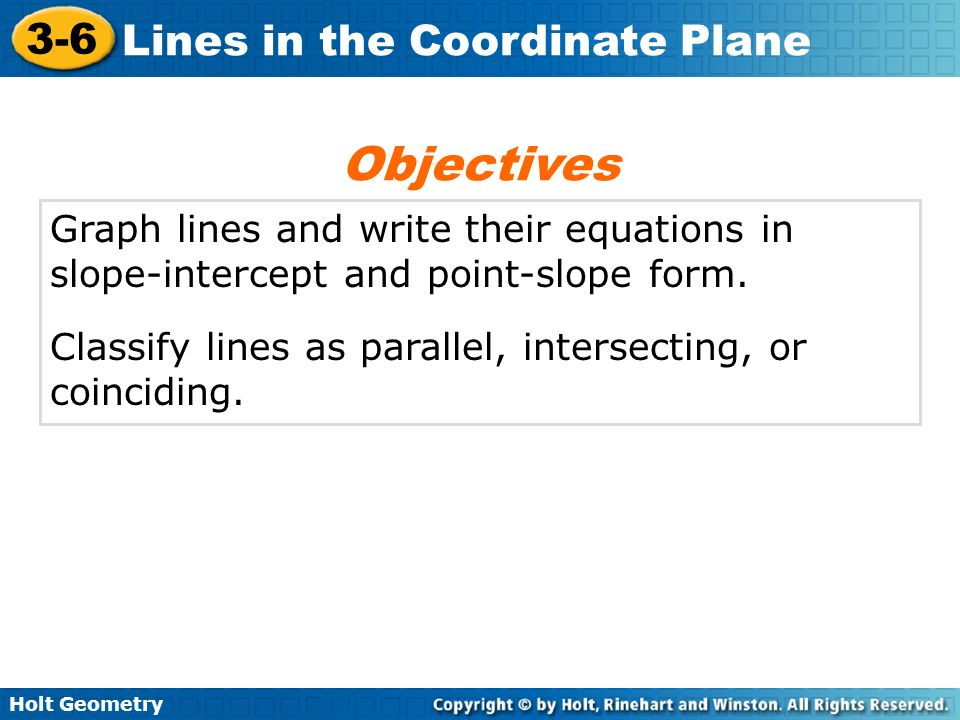 Holt Geometry 3-6 Lines in the Coordinate Plane point-slope form slope-intercept form Vocabulary