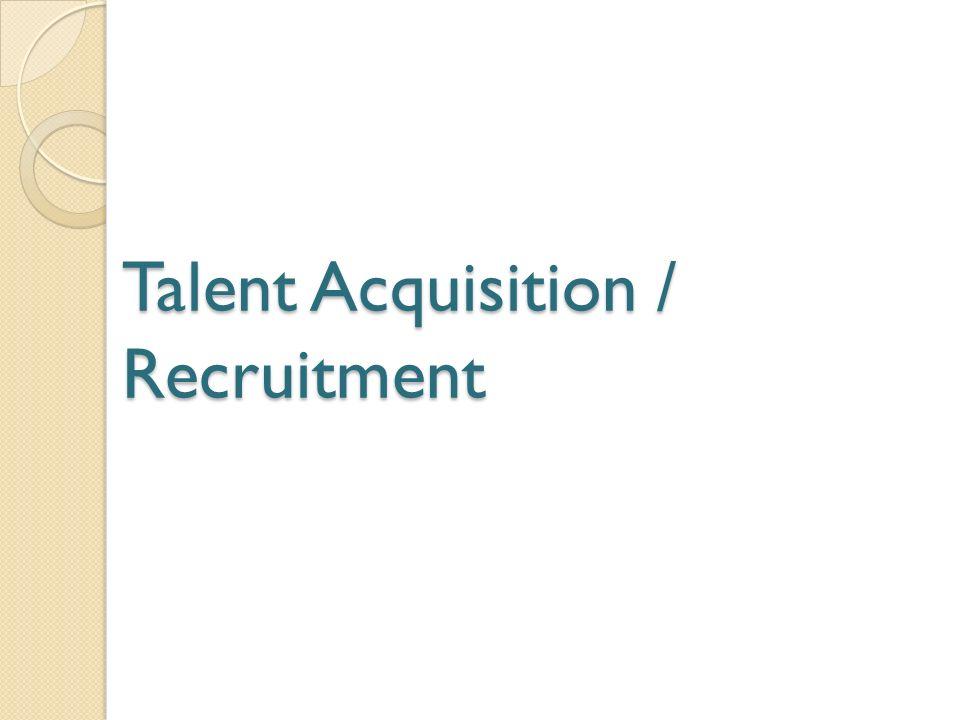 Talent Acquisition / Recruitment