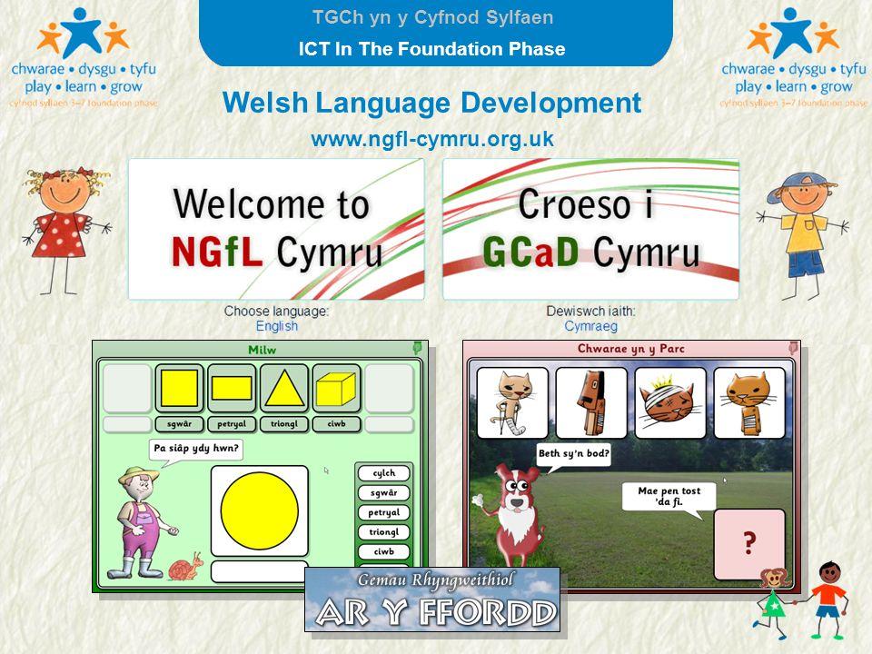 TGCh yn y Cyfnod Sylfaen ICT In The Foundation Phase Welsh Language Development www.ngfl-cymru.org.uk