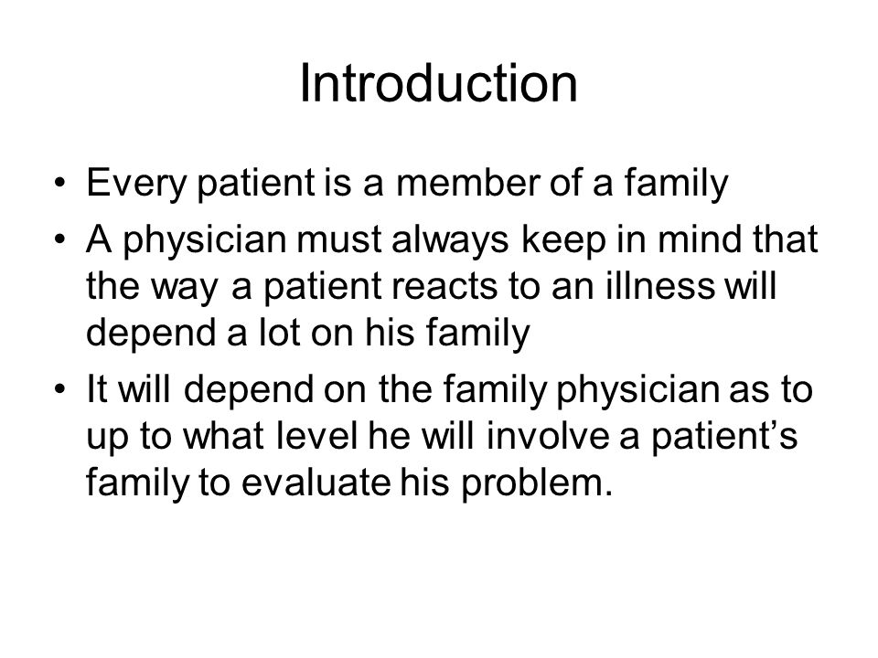 Family Systems Medicine The primary goal of Family Systems Medicine is to view the patients problem in multiple context