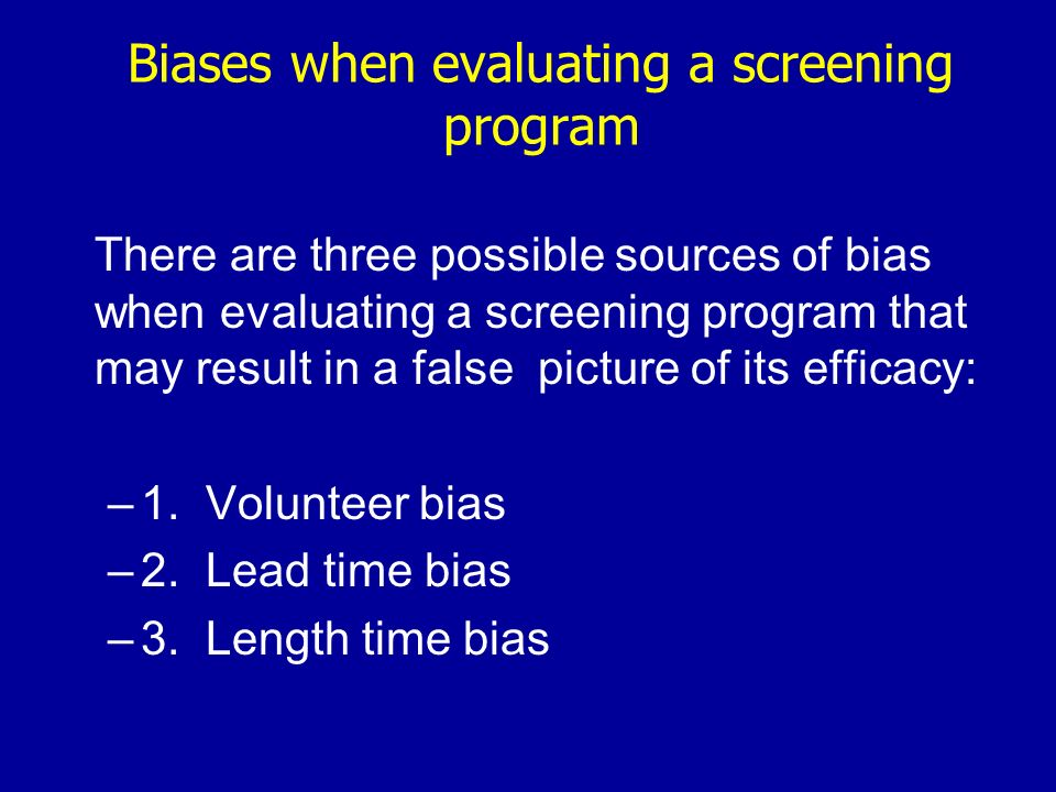 Biases when evaluating a screening program There are three possible sources of bias when evaluating a screening program that may result in a false pic