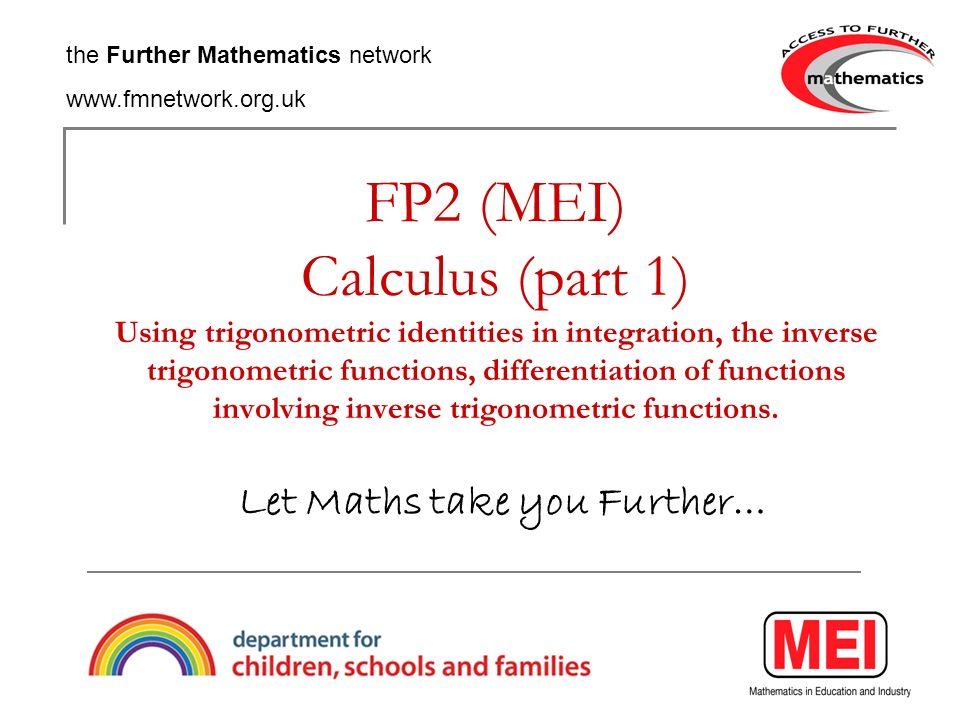 Using trigonometric identities in integration, The inverse trigonometric functions, Differentiation of functions involving inverse trigonometric functions.