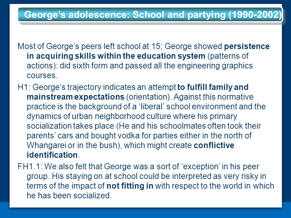 Most of Georges peers left school at 15; George showed persistence in acquiring skills within the education system (patterns of actions): did sixth form and passed all the engineering graphics courses.