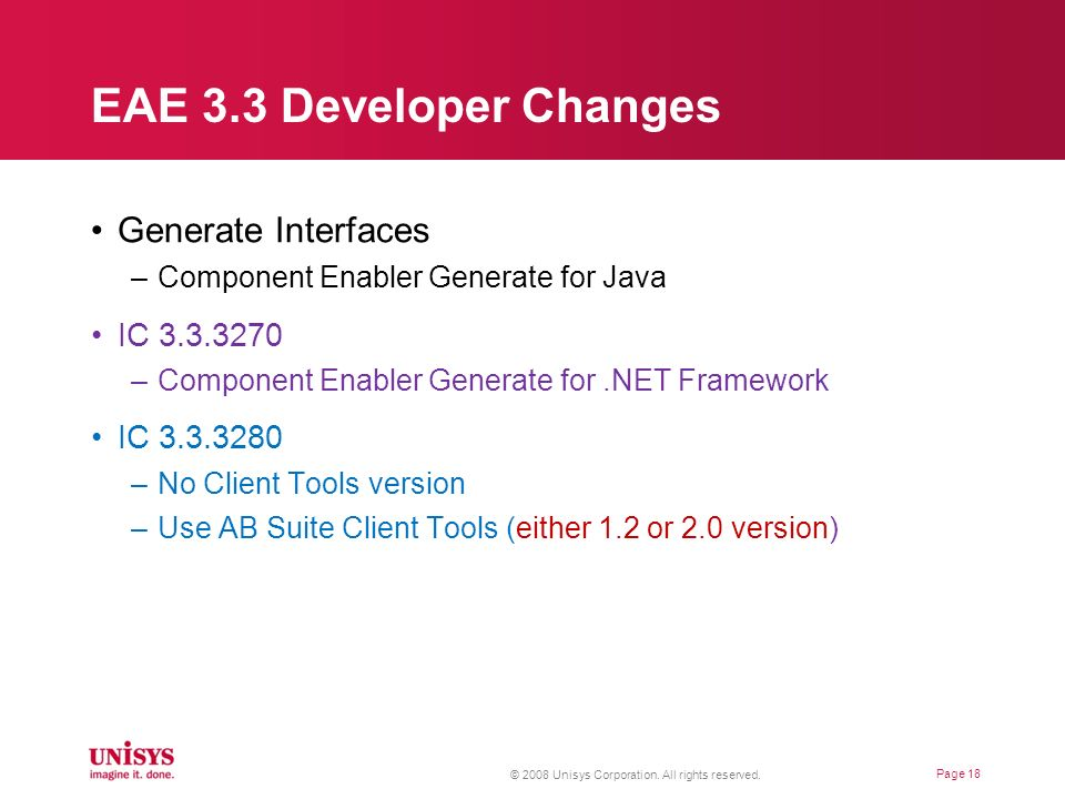 EAE 3.3 Developer Changes Generate Interfaces –Component Enabler Generate for Java IC 3.3.3270 –Component Enabler Generate for.NET Framework IC 3.3.32