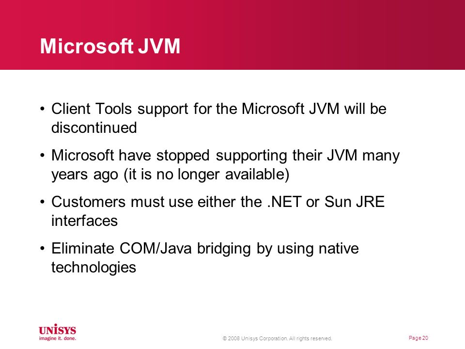 Microsoft JVM Client Tools support for the Microsoft JVM will be discontinued Microsoft have stopped supporting their JVM many years ago (it is no lon