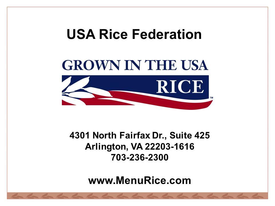 USA Rice Federation 4301 North Fairfax Dr., Suite 425 Arlington, VA 22203-1616 703-236-2300 www.MenuRice.com