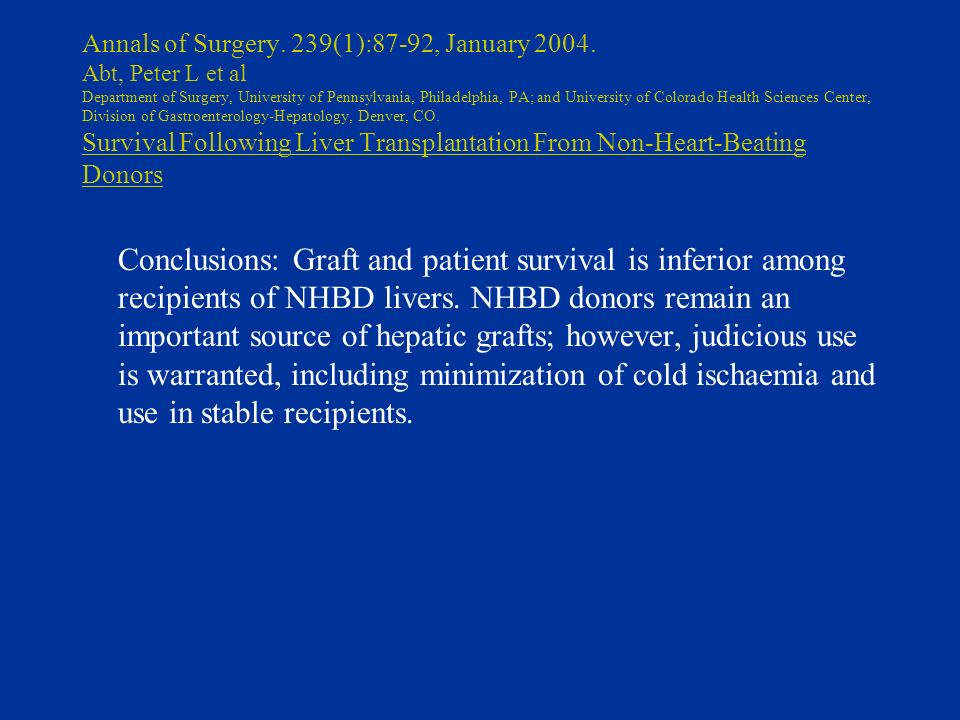 Annals of Surgery. 239(1):87-92, January 2004. Abt, Peter L et al Department of Surgery, University of Pennsylvania, Philadelphia, PA; and University