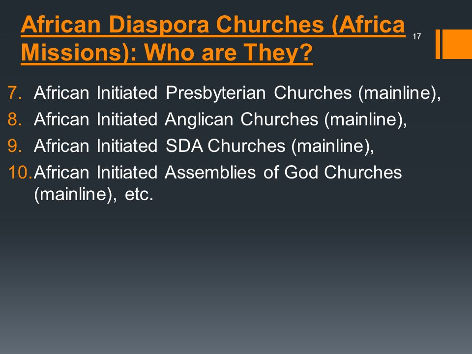 African Diaspora Churches (Africa Missions): Who are They? 7.African Initiated Presbyterian Churches (mainline), 8.African Initiated Anglican Churches