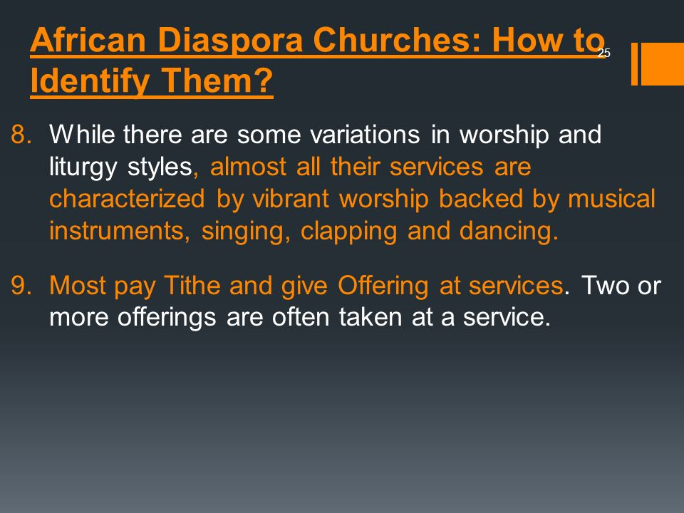 African Diaspora Churches: How to Identify Them? 8.While there are some variations in worship and liturgy styles, almost all their services are charac