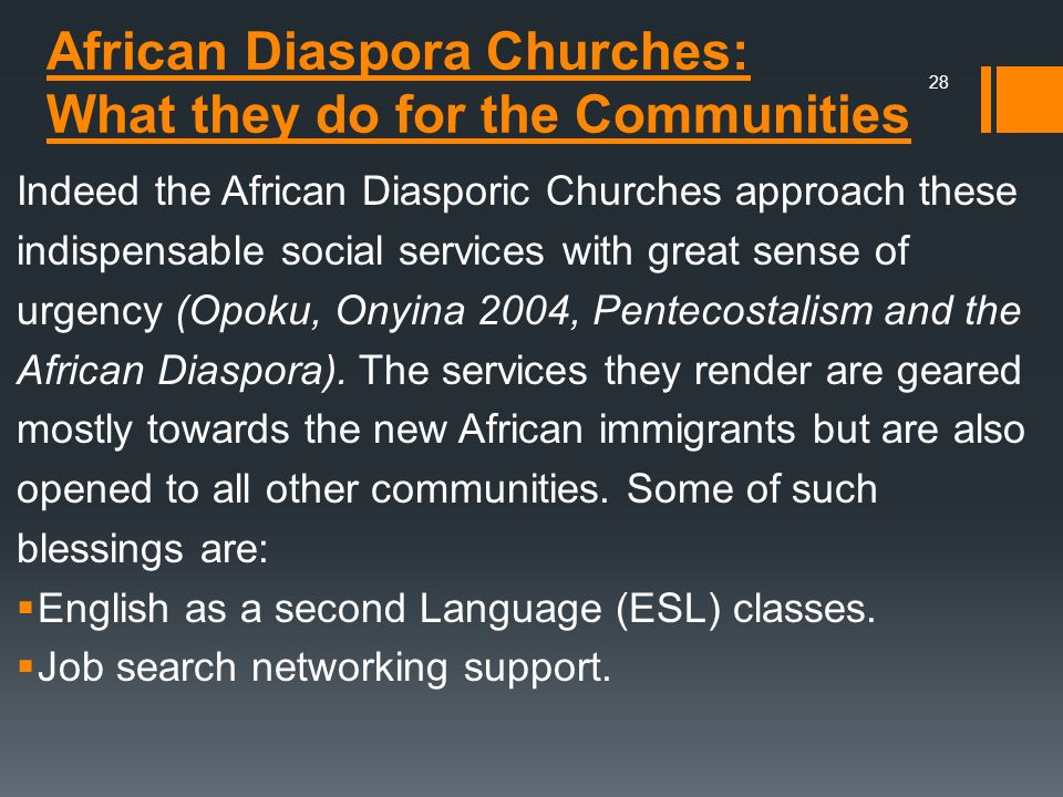 African Diaspora Churches: What they do for the Communities Indeed the African Diasporic Churches approach these indispensable social services with gr