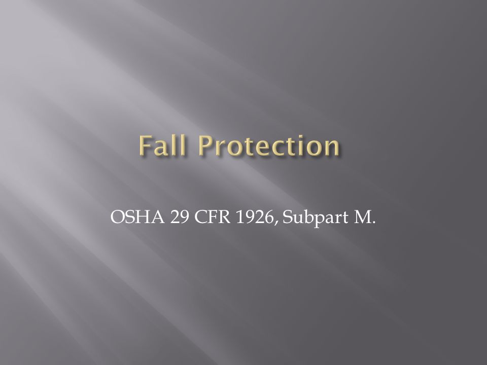 OSHA 29 CFR 1926, Subpart M.