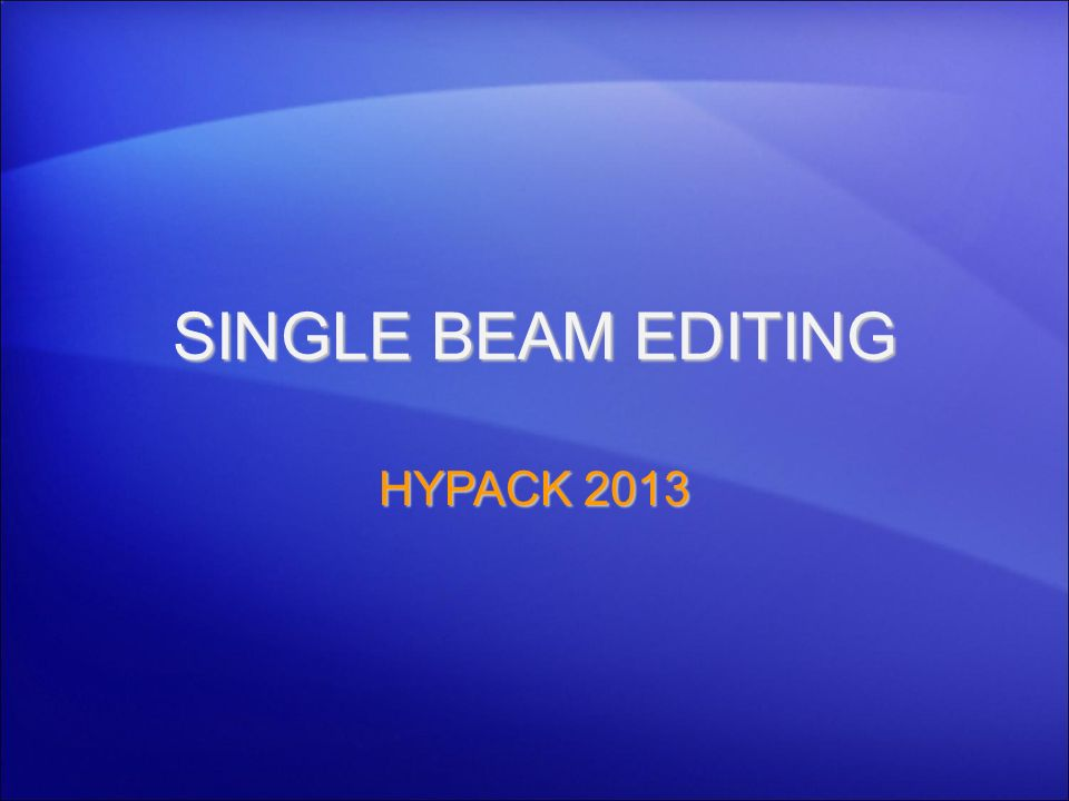 SINGLE BEAM EDITING HYPACK 2013