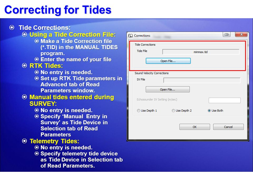 Correcting for Tides Tide Corrections: Tide Corrections: Using a Tide Correction File: Using a Tide Correction File: Make a Tide Correction file (*.TI