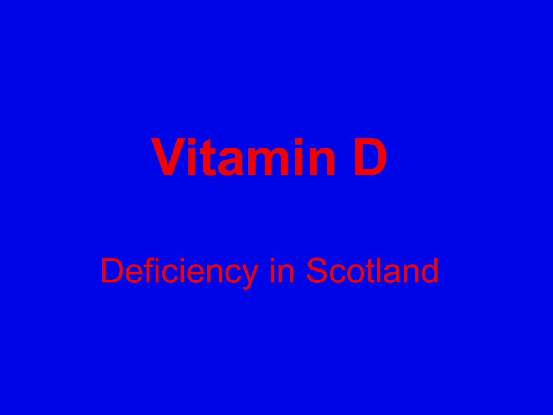 Vitamin D Deficiency in Scotland