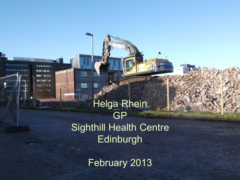 Helga Rhein GP Sighthill Health Centre Edinburgh February 2013