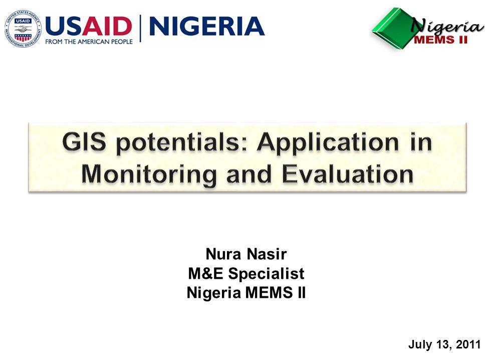 Nura Nasir M&E Specialist Nigeria MEMS II July 13, 2011