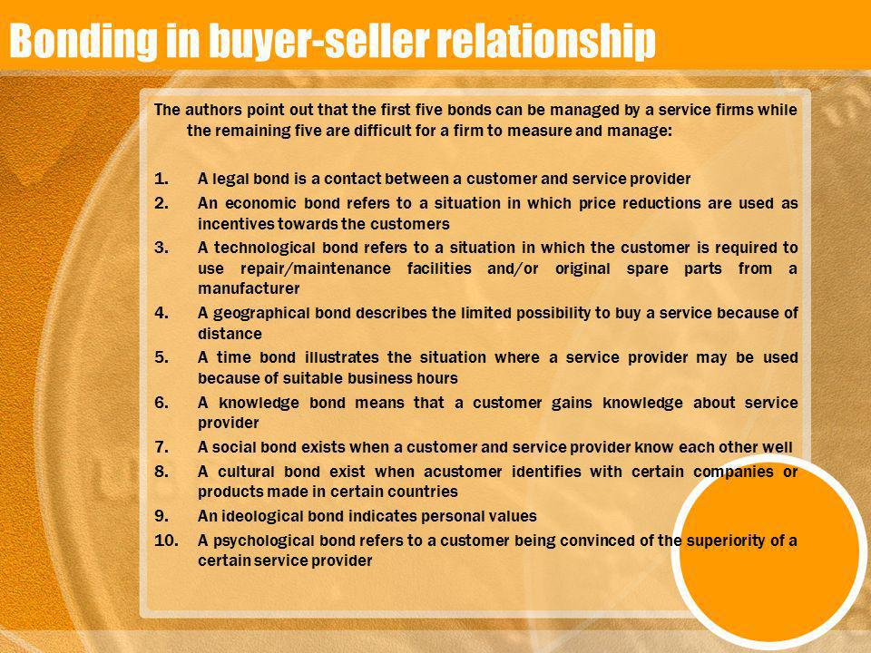 Bonding in buyer-seller relationship The authors point out that the first five bonds can be managed by a service firms while the remaining five are di