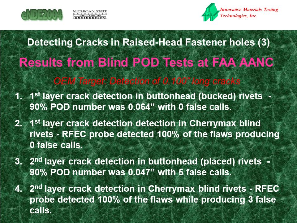 Innovative Materials Testing Technologies, Inc. Detecting Cracks in Raised-Head Fastener holes (3) 1.1 st layer crack detection in buttonhead (bucked)