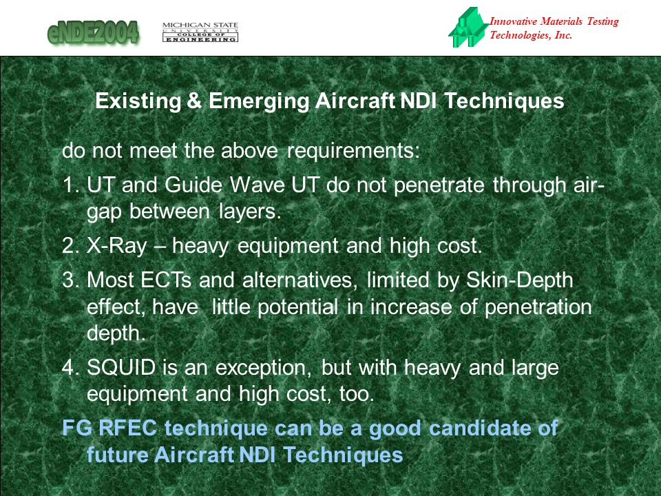 Innovative Materials Testing Technologies, Inc. Existing & Emerging Aircraft NDI Techniques do not meet the above requirements: 1.UT and Guide Wave UT