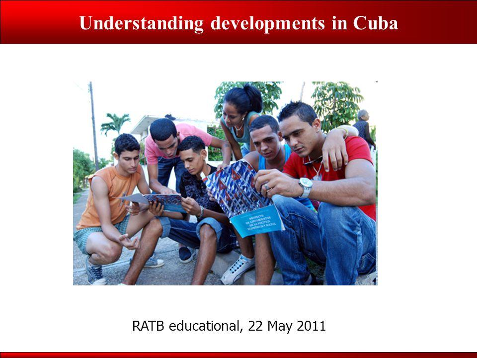 Understanding developments in Cuba RATB educational, 22 May 2011
