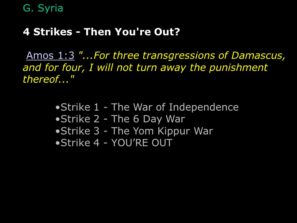 G. Syria 4 Strikes - Then You're Out? Amos 1:3